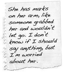 She has marks on her arm, like someone grabbed her and wouldn't let ...