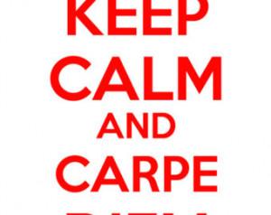 Dead Poets Society Carpe Diem Keep calm and carpe diem (dead