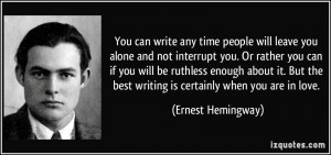 You can write any time people will leave you alone and not interrupt ...