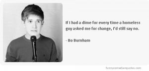 If I had a dime for every time a homeless guy asked me for change, I ...