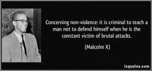 Concerning non-violence: it is criminal to teach a man not to defend ...
