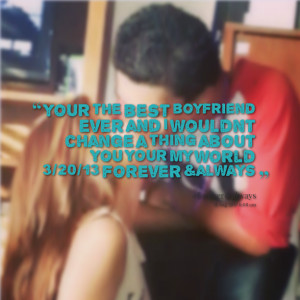 Best Boyfriend In The World ~ Quotes from Isabel Torres: your the best ...