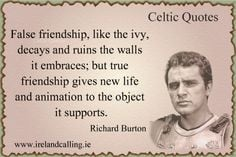 Celtic quote shared by Richard Burton on friendship More