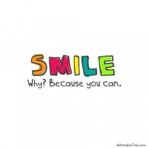 smile, because, you, can, life, quote