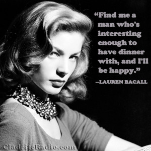 Lauren Bacall Quotes We also stood in line at the