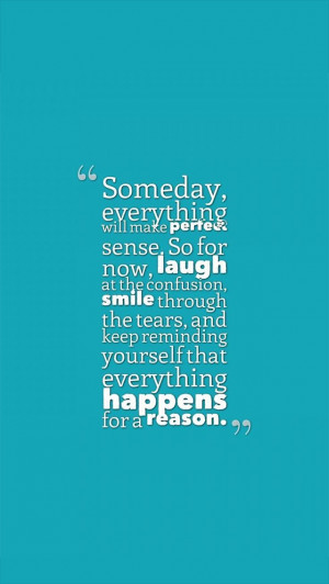 Everything Happens for a Reason Quotes Tumblr