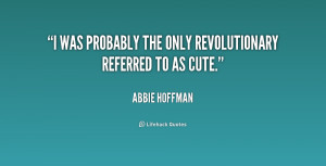 was probably the only revolutionary referred to as cute.""