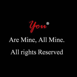 QUOTES YOU ARE MINE ALL RIGHT RESERVED