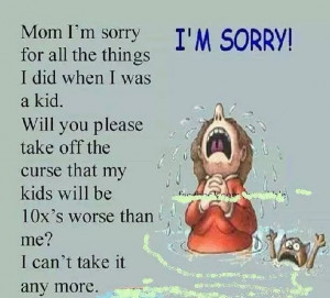 Mom I'm sorry