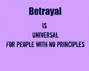 Betrayal is only used by the scumbag people, the people who have ...