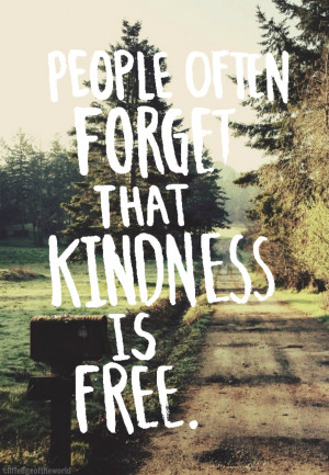 free, kindness, nature, quote, silened, sweet
