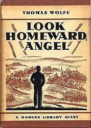 Thomas Wolfe Look Homeward Angel   Reevaluating the Modern Library ...