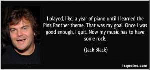 ... , like, a year of piano until I learned the Pink Panther theme