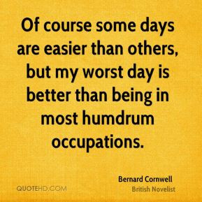 bernard-cornwell-bernard-cornwell-of-course-some-days-are-easier-than ...