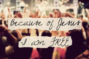 Because Of Jesus I Am Set Free