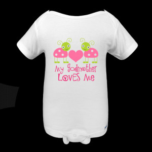 godchild has My Godmother Loves Me quote on a Gerber ONESIES® OPU .