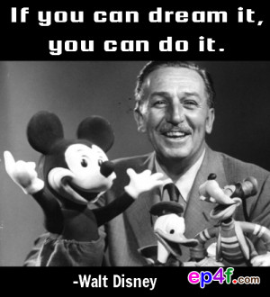 ... it you can do it walt disney if you judge people you have no time to
