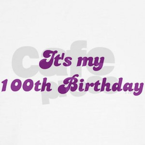 its_my_100th_birthday_sweatshirt.jpg?color=White&height=460&width=460 ...