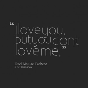 Quotes Picture: i love you, but you dont love me,