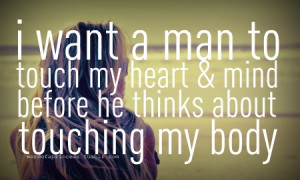 want a man to touch my heart & mind