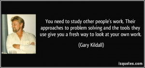 quote-you-need-to-study-other-people-s-work-their-approaches-to ...