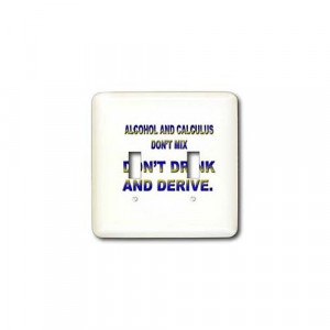 Funny Quotes And Sayings ALCOHOL AND CALCULUS DONT MIX DONT DRINK