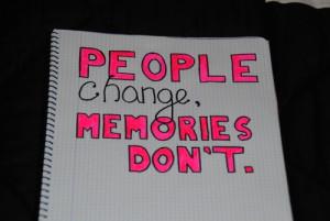 people_change_memories_dont_quote