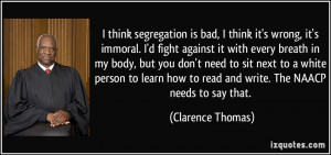 ... how to read and write. The NAACP needs to say that. - Clarence Thomas
