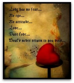 ... No attitude... Love... Pure love... Would never return to you void