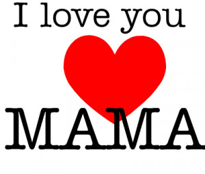 love-you-love-mama-133018428594.png