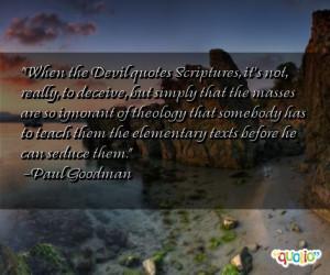 When the Devil quotes Scriptures, it's not,