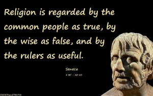 Religion Is Regarded By The Common People As True, By The Wise As ...