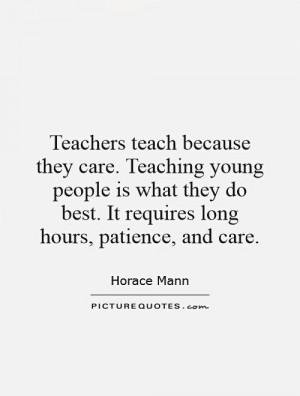Teachers Teach Because They Care