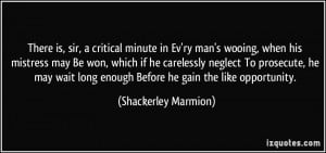 is, sir, a critical minute in Ev'ry man's wooing, when his mistress ...