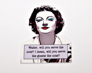 NORA CHARLES Myrna Loy Serve the Nu ts Noir Quote Pin ...