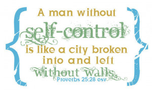Man Without Self Control Is Like A City