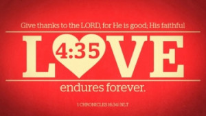 Give Thanks To The Lord For He Is Good His Faithfulness Love Endures ...