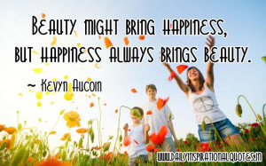 ... -happiness-but-happiness-always-brings-beauty-inspirational-quote.jpg