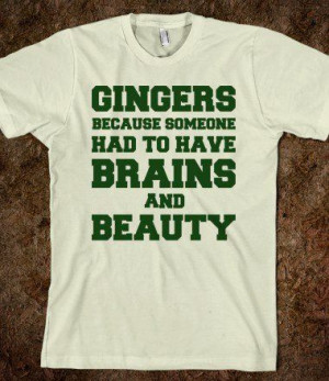 Gen: Gingers Brains and Beauty – Quotes and Sayings – Skreened T ...