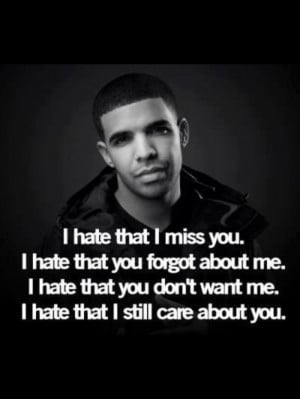 miss you and that you forgot about me. #Drizzy #Drake #Quotes Quotes ...