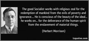 The good Socialist works with religious zeal for the redemption of ...