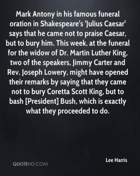 Antony in his famous funeral oration in Shakespeare's 'Julius Caesar ...