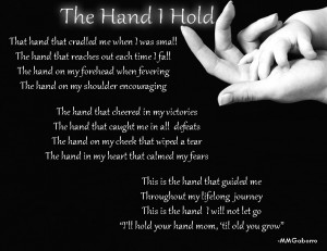 this is the hand i will not let go i ll hold your hand mom til old you ...