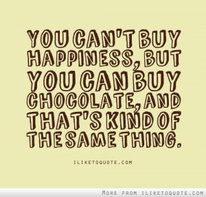 Happiness Quotes Chocolate Quote