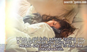 When a girl falls asleep texting you, it doesn't mean you bore her. It ...