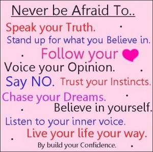 quotes / build your confidence you have the right to your opinion ...