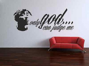 TUPAC QUOTE GOD WALL ART / VINYL / STICKER / DECAL REMOVABLE - PREMIUM ...