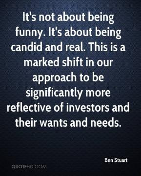 It's not about being funny. It's about being candid and real. This is ...