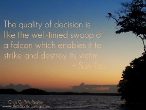 The quality of decision is like the well timed swoop of a falcon which ...