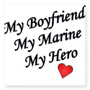 ... Gifts > American Auto > My Boyfriend My Marine My Hero Square Sticker